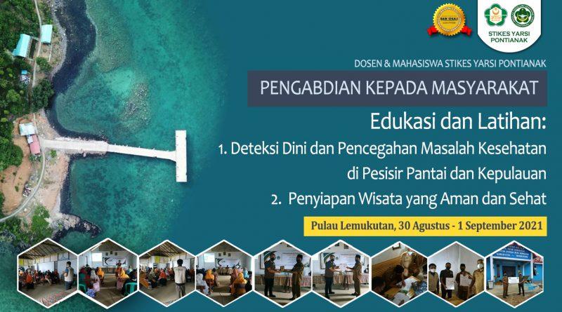 Edukasi dan Latihan: 1. Deteksi Dini dan Pencegahan Masalah Kesehatan di Pesisir Pantai dan Kepulauan 2.  Penyiapan Wisata yang Aman dan Sehat