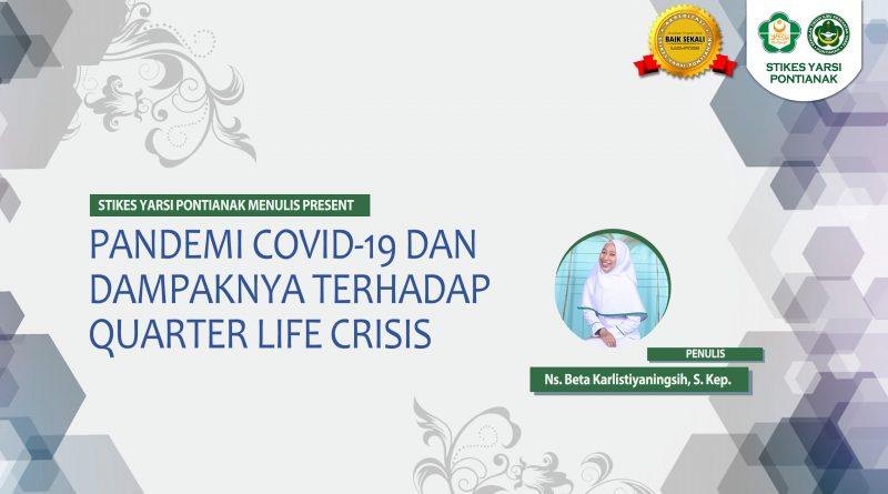 PANDEMI COVID-19 DAN DAMPAKNYA TERHADAP QUARTER LIFE CRISIS